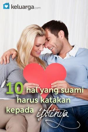 10 Hal yang Suami Harus Katakan kepada Istrinya