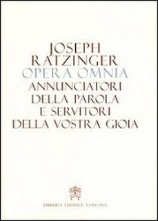 ELENCO DEI LIBRI DI JOSEPH RATZINGER-BENEDETTO XVI, RACCOLTE DI PENSIERI E COMMENTI AI TESTI