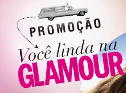 Promoção Você Linda na Glamour!