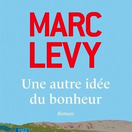 Une autre idée du bonheur de Marc Levy