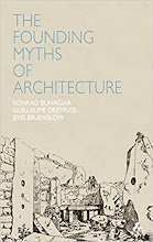Konrad Buhagiar, ed: The Founding Myths of Architecture