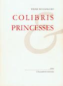 Pierre PEUCHMAURD Princesses & Colibris