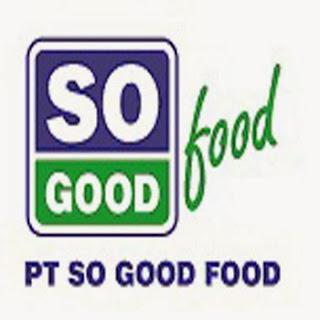 Lowongan Kerja PT So Good Food Januari 2014