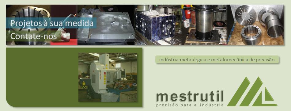 Mestrutil - Indústria de Precisão