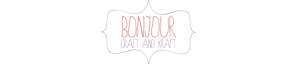 Bonjour - Craft and kraft