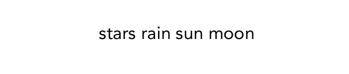 stars rain sun moon