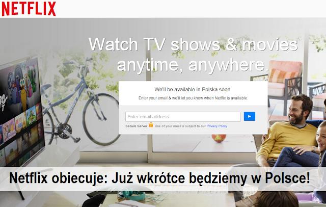 Netflix obiecuje: Już wkrótce będziemy w Polsce!