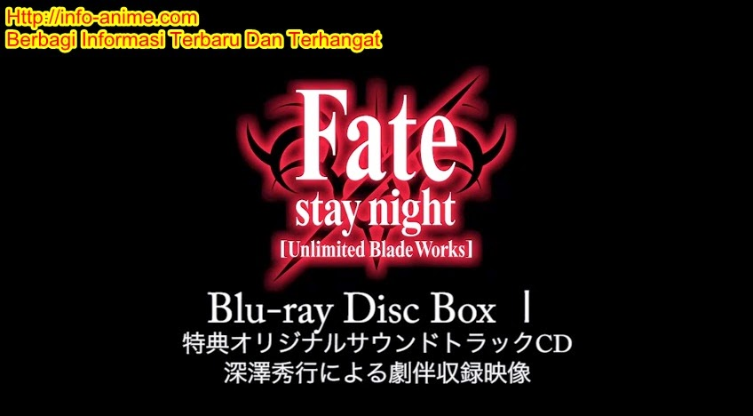 Blu-Ray Fate Stay Night Unlimited Blade Works Perlihatkan Soundtrack Preview