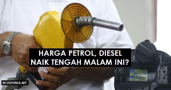 Harga Petrol RON95, RON97 dan Diesel Naik mulai tengah malam ini?