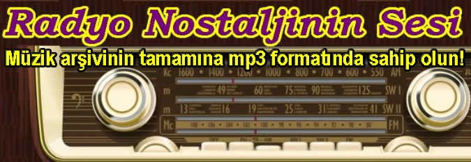 Radyo Nostaljinin Sesi Müzik arsivi komple sizin olsun!