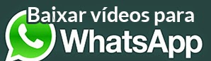 Baixar Vídeos para WhatsApp