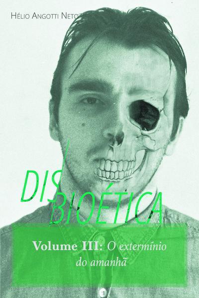DISBIOÉTICA VOLUME III