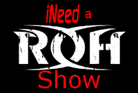ineed a roh show
