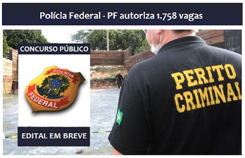 Polícia Federal (PF) autoriza concurso para 1.758 vagas