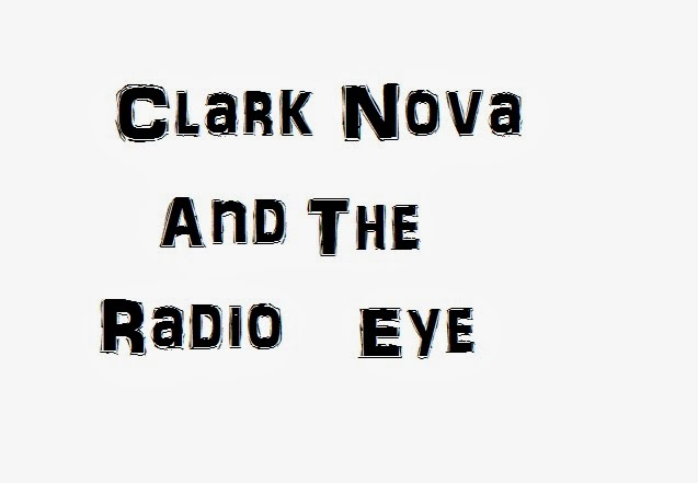 Clark Nova And The Radio Eye