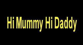 Hi Mummy Hi Daddy Online Full Movie
