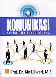 toko buku rahma: buku KOMUNIKASI SERBA ADA SERBA MAKNA, pengarang alo liliweri, penerbit kencana