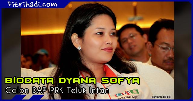 (Biodata) Dyana Sofya Calon DAP Pilihan Raya Kecil Teluk Intan