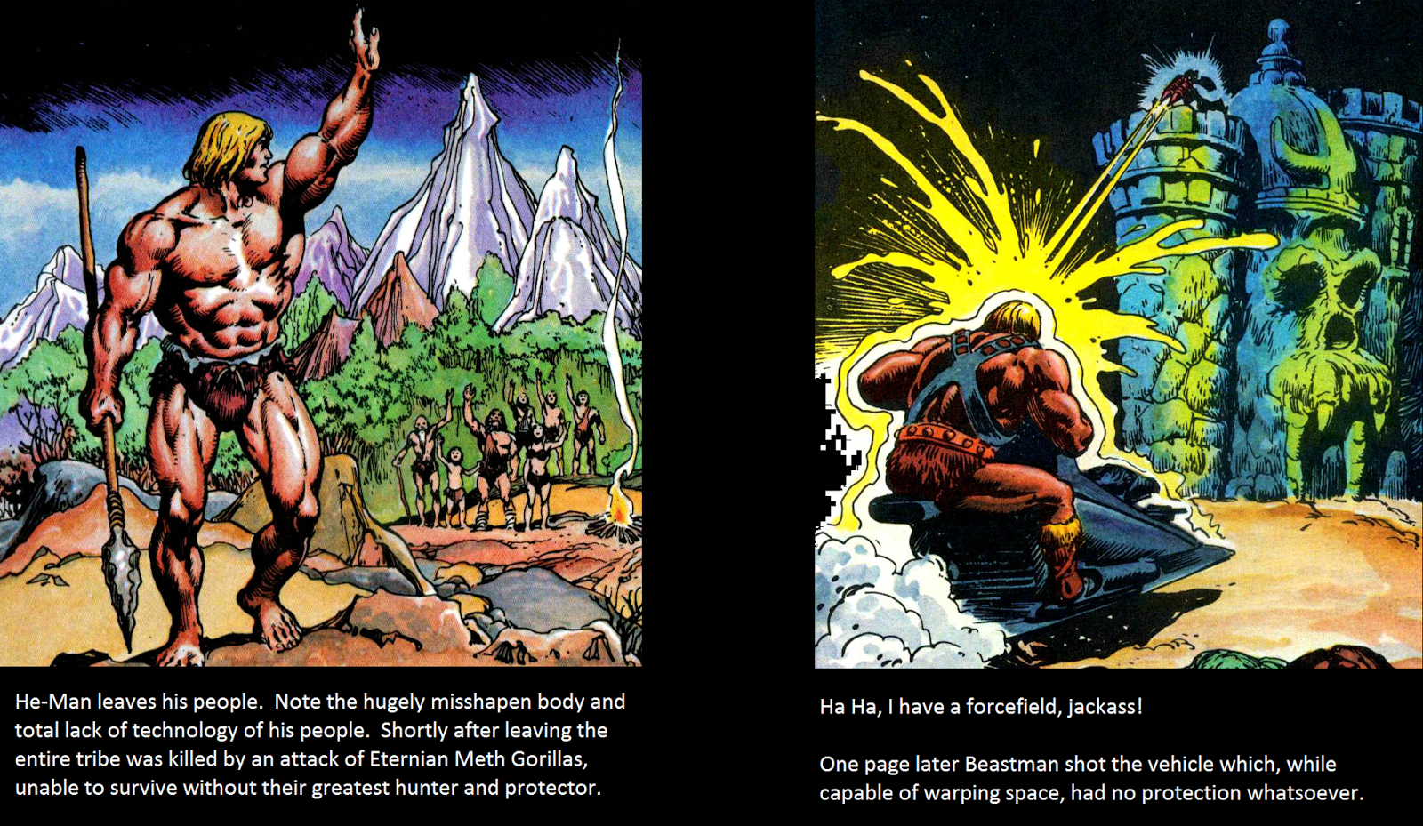 I am not showing it here but in that first comic he man was a bit of a jerkass as well given to sarcasm and roid rage