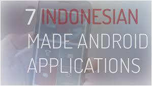 7 Aplikasi Android Buatan Indonesia