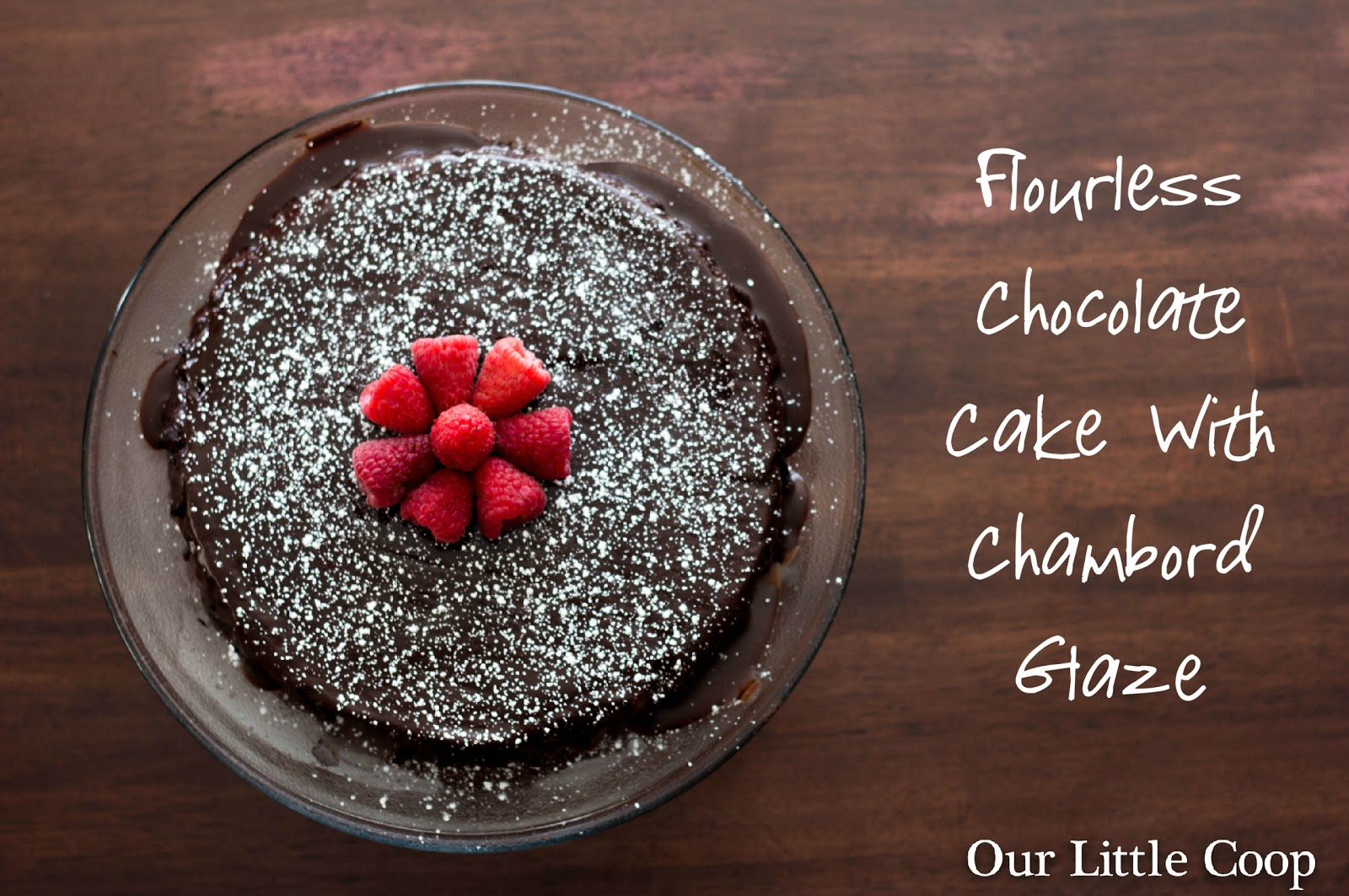 Flourless Chocolate Cake With Chocolate Glaze Recipes — Dishmaps