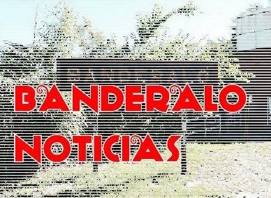 BANDERALÓ NOTICIAS