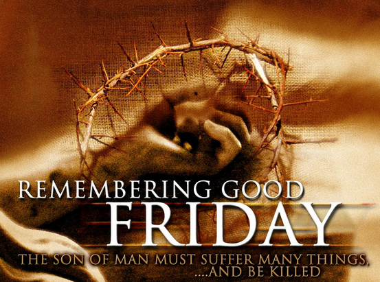 Remembering Good Friday 2014