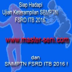 Siap Hadapi SNMPTN/SBMPTN FSRD ITB 2016
