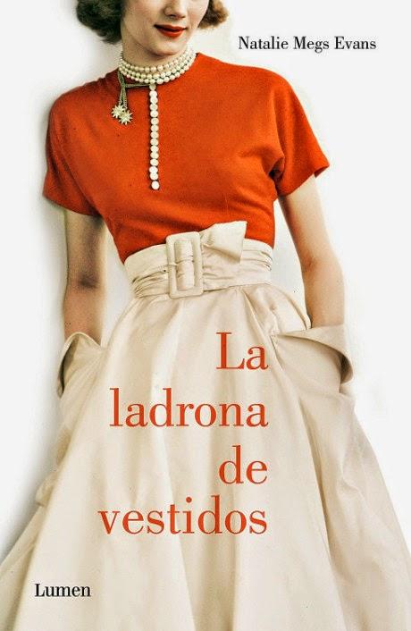 NOVELA - La ladrona de vestidos  Natalie Meg Evans (Editorial Lumen, 4 Septiembre 2014)  Ficción Histórica | Edición papel & Ebook Kindle