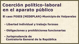 COERCIÓN POLÍTICO LABORAL EN EL APARATO PÚBLICO CHILENO