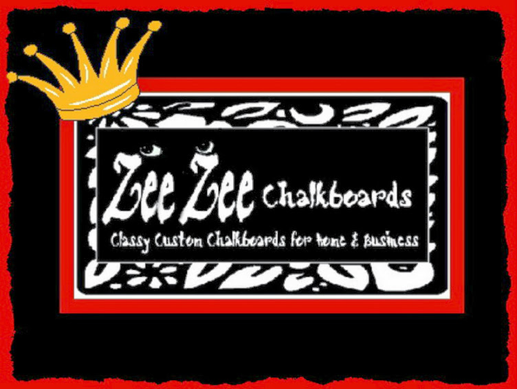 ZeeZee Chalkboards *                      Classy Custom Chalkboards for Home and Business