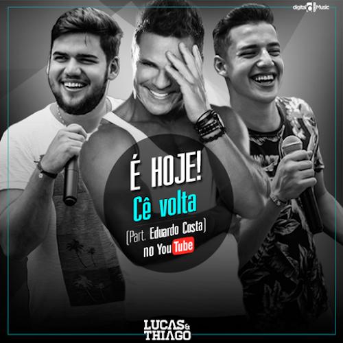Lucas & Thiago Part. Eduardo Costa - Cê Volta (2016)