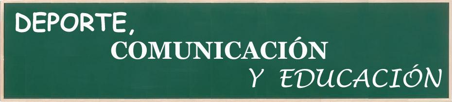 Deporte, Comunicación y Educación