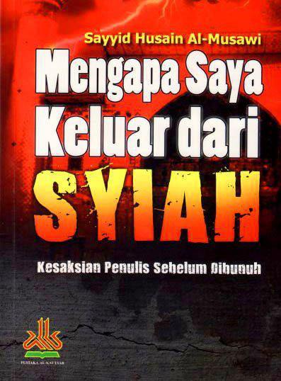 """""""Mengapa Aku Keluar Dari Syi'ah"""" - Sayyid Husain Al-Musawi"""