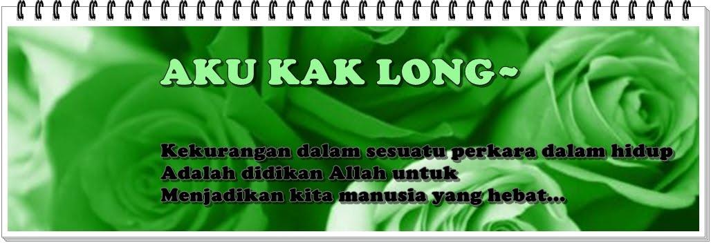 .::*~ Aku Kak Long ~*::.