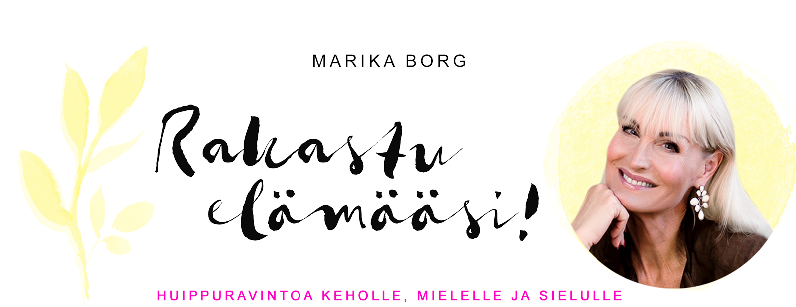 Marika Borg Rakastu elämääsi!