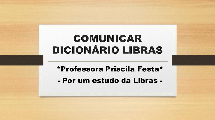 *LIBRAS* - Professora Priscila Festa - Por um estudo da língua de sinais