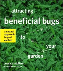 http://www.timberpress.com/books/attracting_beneficial_bugs_your_garden/walliser/9781604693881