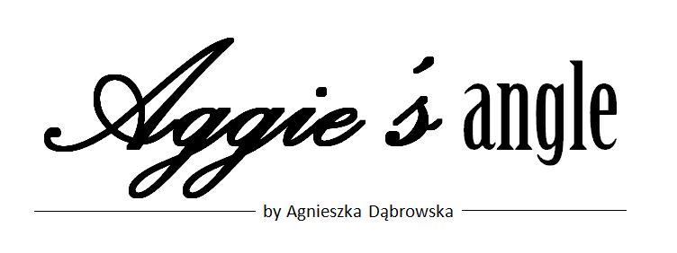 Aggie's Angle- lifestylowy punkt widzenia