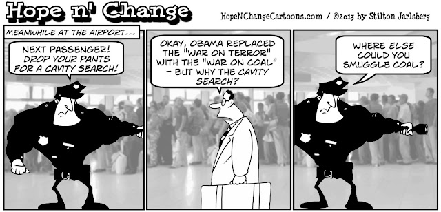 obama, obama jokes, tsa, war on coal, energy, clean air, conservative, tea party, stilton jarlsberg, hope n' change, hope and change, war on terror