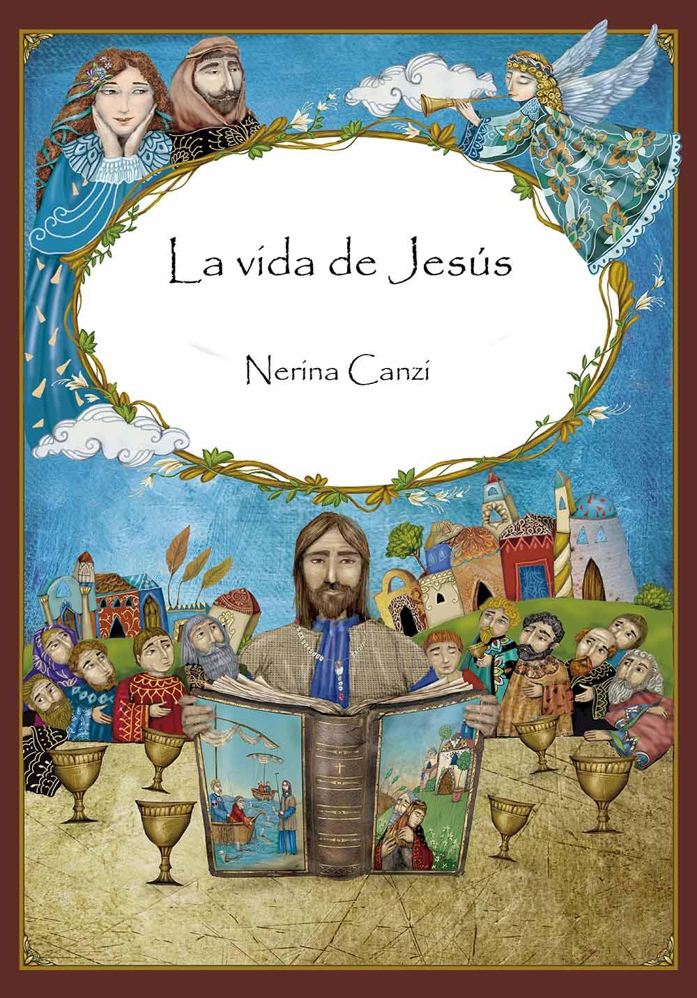 La vida de Jesús - Ilustraciones ,Nerina Canzi