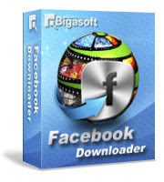 Bigasoft Facebook Downloader 1.2.26.4849 Multilanguage + Serial Free Download