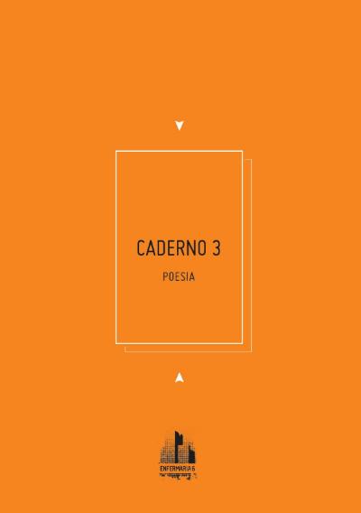 CADERNO 3 (Antologia poética- ENFERMARIA6)