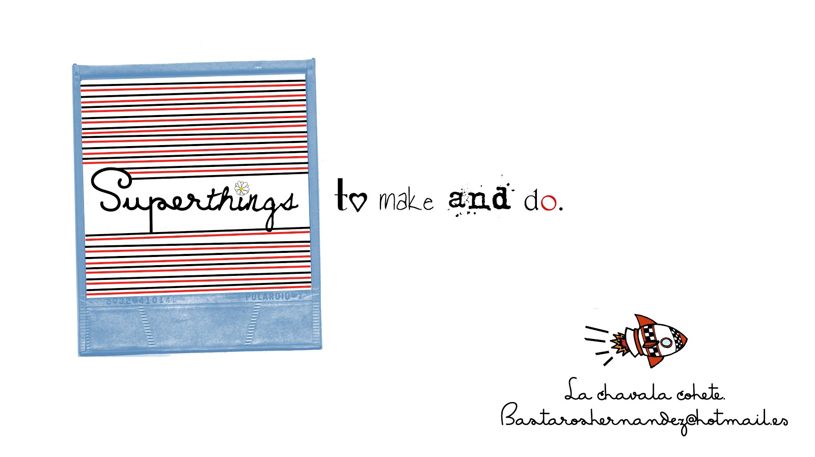 Superthings to make and do