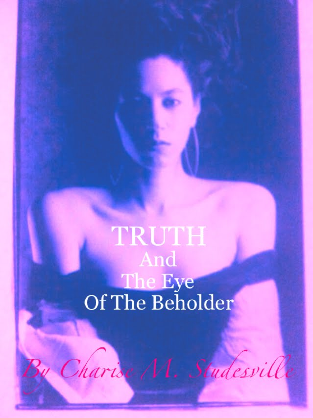TRUTH And The Eye Of The Beholder
