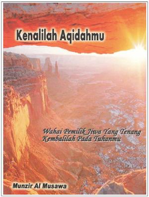 """""""Kenalilah Aqidahmu"""" Oleh Habib Munzir Al-Musawa [ebook]"""