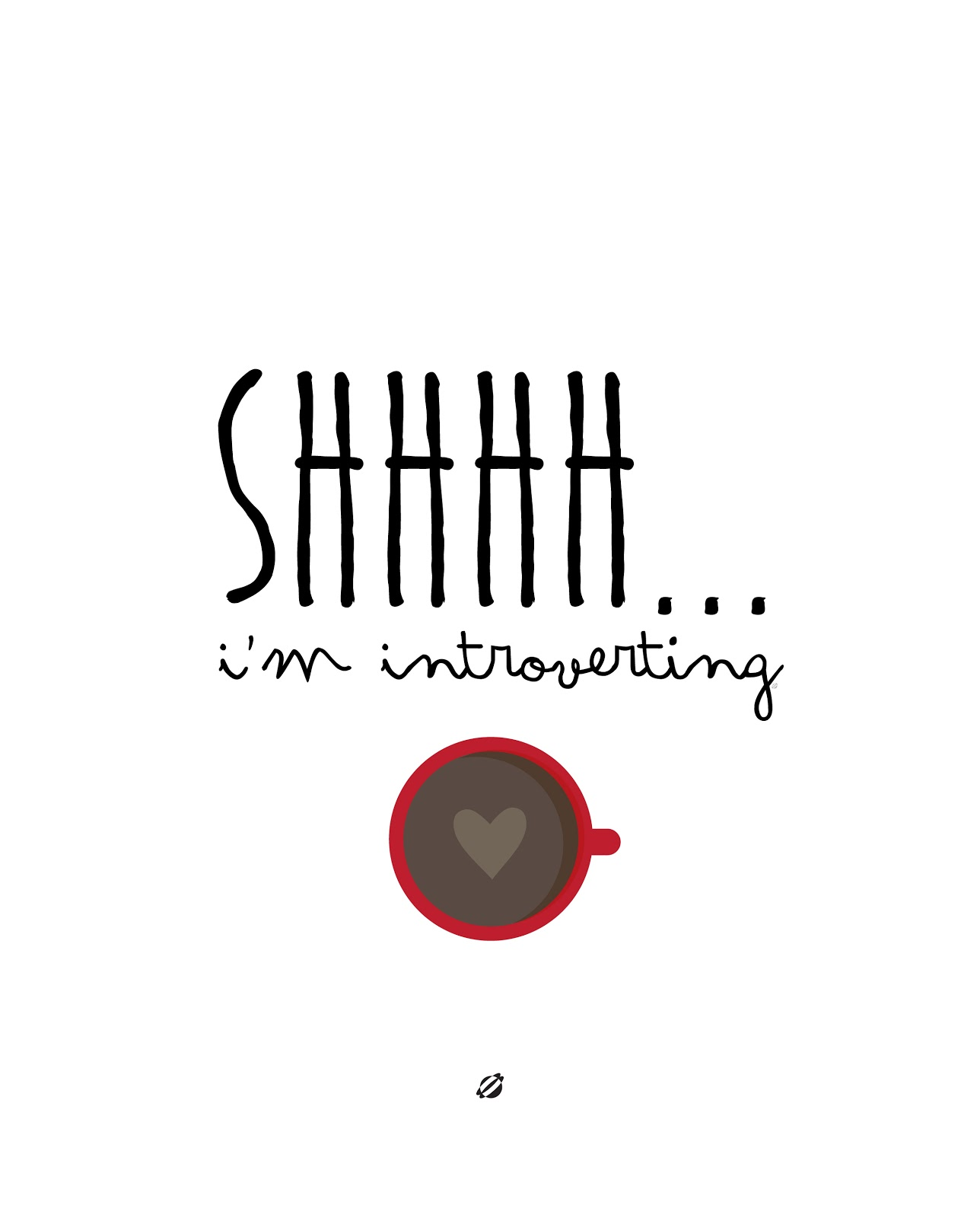LostBumblebee ©2015 MDBN :: Shhhh... I'm Introverting :: Free - Donate to Download - Printable :: Personal Use Only. Coffee, Home decor, Printable, LostBumblebee