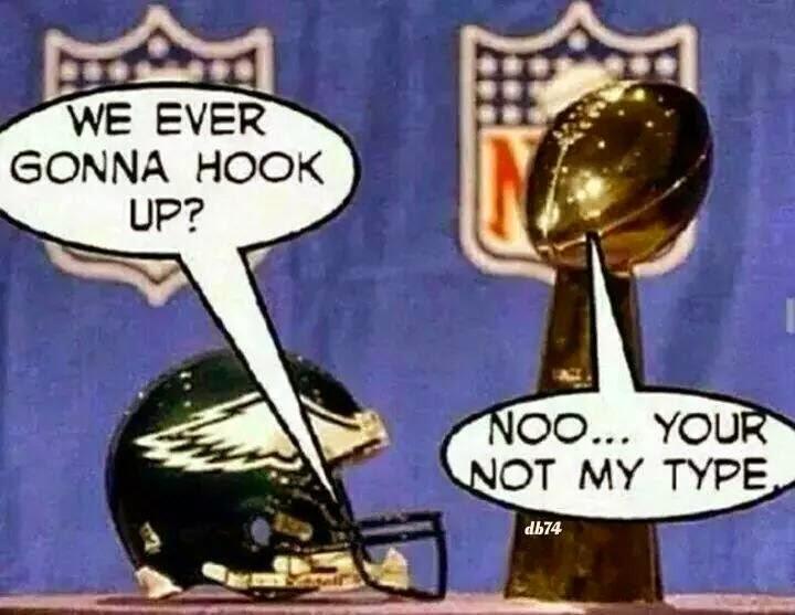 we ever gonna hook up? noo... your not my type - #EaglesHaters #EaglesHelmet #GoldenBall