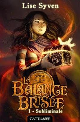 SYVEN Lise - LA BALANCE BRISEE - Tome 1 : Subliminale Subliminale