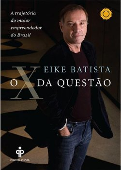 Capa do Ebook O X da Questão Eike Batistauncategorized